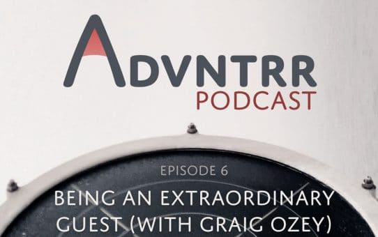 Being An Extraordinary Guest, With Graig Ozey - Episode 6