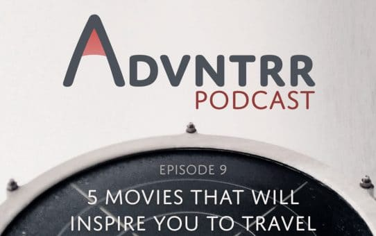 5 Movies That Will Inspire You To Travel - Episode 9